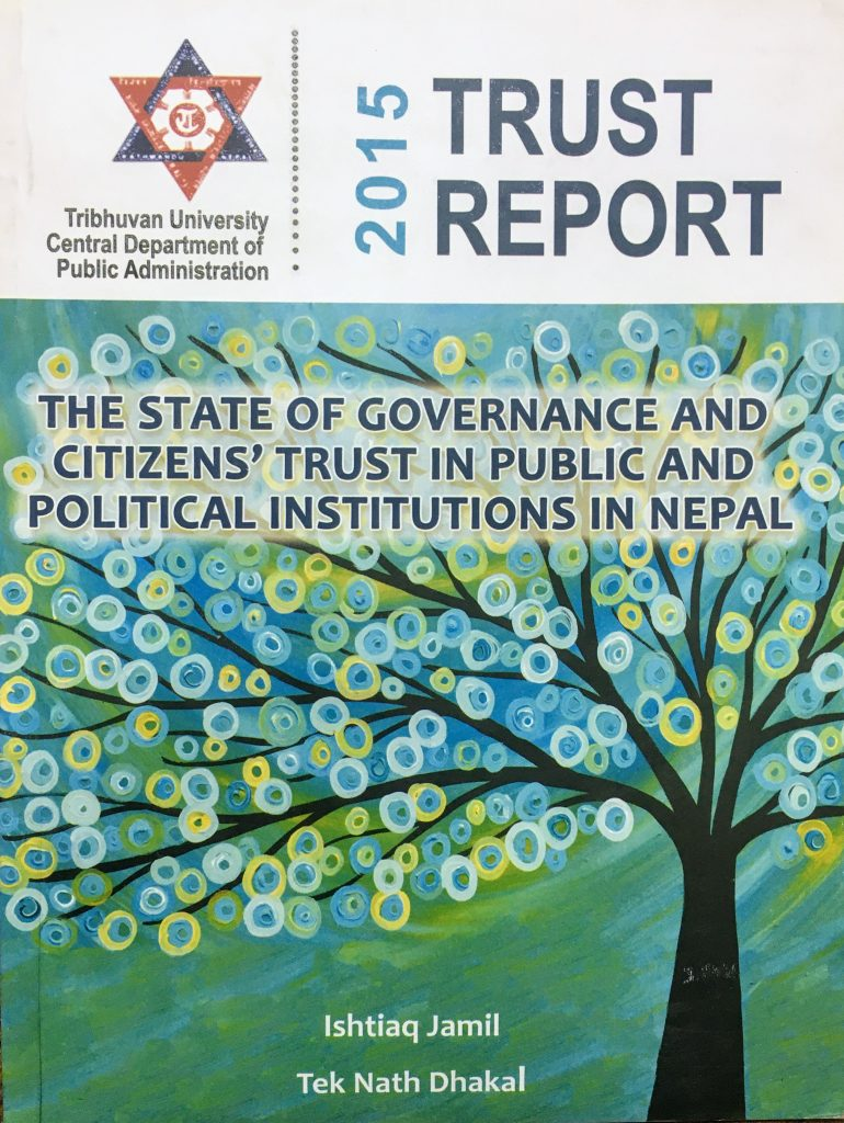 CDPA-publication-Trust Report 2015 Nepal - state of governance and citizen's trust in public and political institutions in Nepal by Prof Dr Tek Nath Dhakal and Prof Dr Ishtiaq Jamil